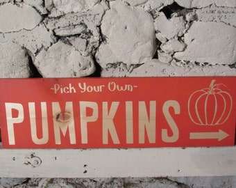 Pick Your Own Pumpkins Handmade Wood Sign 24 x 7.25 Orange and Natural Wood