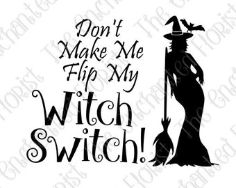 Witch SVG, Flip my witch switch Cutting File, Halloween, Bat, Witch Cutting Files, plotter files, Silhoutte, Cricut