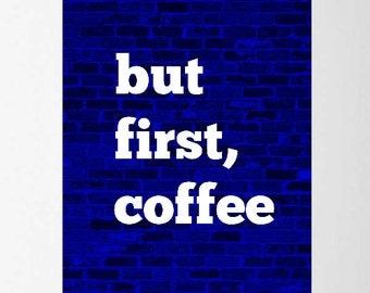 but first, coffee printable wall art digital print
