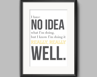 I Have No Idea What I'm Doing, Parks and Recreation, Andy Dwyer, Humor, Printable Poster, 11x14""