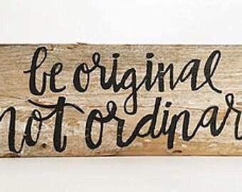 Be Original Not Ordinary