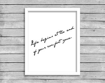 Life Begins At The End Of Your Comfort Zone Quote, Printable Wall Art Print Poster, INSTANT DOWNLOAD, Home Decor Wall Art Print Black White