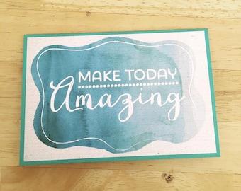 "Handmade Sentiment Card ""Make Today Amazing"" Blank Card"