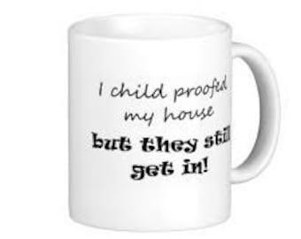 Child Proof Coffee Mug