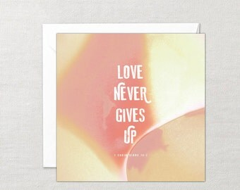 Love never gives up Card Free Delivery!