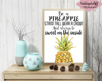 Be a pineapple stand tall quote, Be a pineapple stand tall print, Inspirational Quote, Inspirational Quote Print, Inspirational Words, 8x10