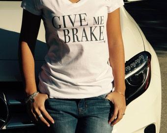 Give Me A Brake