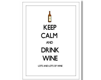 Keep Calm and Drink Wine, Printable Art, Instant Download, Wall Art, Home Decor, Printable Art
