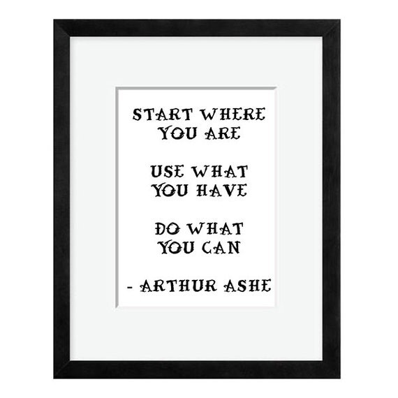 Arthur Ashe Quotes: Arthur Ashe Quote Typography Decor Poster