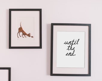 Until the End Wall Art Digital Download | Tanner Smith Designs