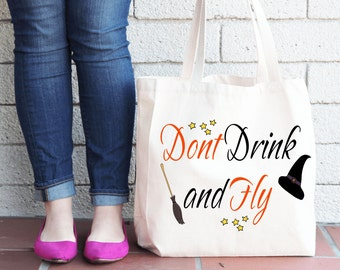 Don't Drink and Fly Canvas Tote Bag | Halloween Back | Trick or Treat Bag