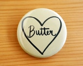 SALE!! Butter Love 1.5 inch Pinback Button