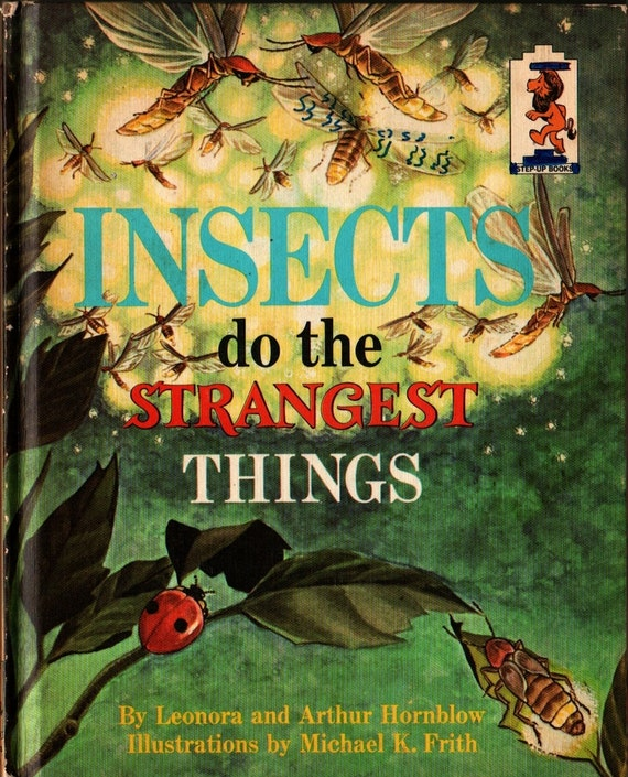 Insects do the Strangest Things - Leonora and Arthur Hornblow - Michael K. Frith - 1968 - Vintage Kids Book