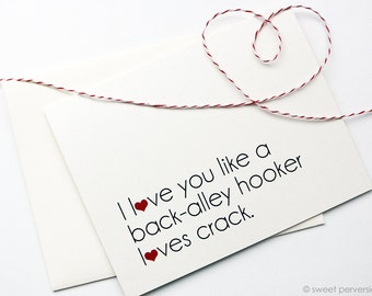 Valentines Day Card. Anniversary Card. Love Card. Valentine. Back Alley Hooker Loves Crack