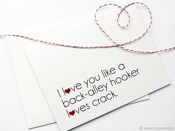 Valentines Day Card. Anniversary Card. Love Card. Valentine. Back Alley Hooker Loves Crack