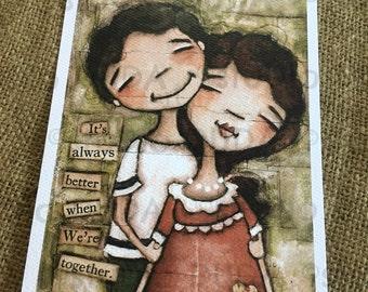 New!  STUDIO DUDA ART mini print/frameable greeting card on velvety bright paper - Always Better Together- 5x7 print