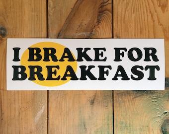 I Break For Breakfast : Bumper Sticker