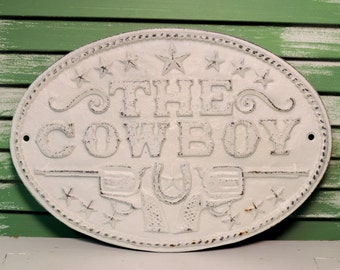 Cast Iron Cowboy Country Western Sign,Plaque, White Shabby Distressed Rustic Decor