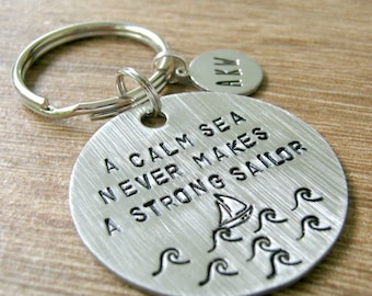 A Calm Sea Never Makes A Strong Sailor Keychain, Nautical Keychain, Sailing Quote, Hard Times, Stay Strong, Sobriety, initial disc option