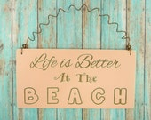 SIGN Life Is Better At The Beach | Wooden Laser Engraved | Chalk Paint Coral | Beach House Theme Cottage Cabin Decor | Vacation Vacay