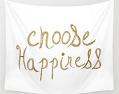 Choose Happiness hand lettered inspiring quote wall tapestry- gold and white- modern minimalist design- wall decor