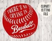 there's no crying in baseball svg, baseball svg files, baseball mom svg, baseball cut files, svg for baseball mom shirt, baseball clipart