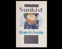 Sunkist Recipes for Everyday - Vintage Recipe Book c. 1932