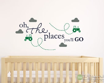 Oh The Places You'll Go Tractors Clouds - Farm Decor - Nursery or Bedroom Decor - Vinyl Wall Art Words Decals Graphics Stickers Decals 1944