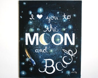 I Love You to the Moon and Back, Original Painting, to the moon and back, room decor, housewares, baby and kids rooms, moon and stars