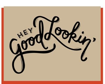 Hey Good Lookin' - Greeting