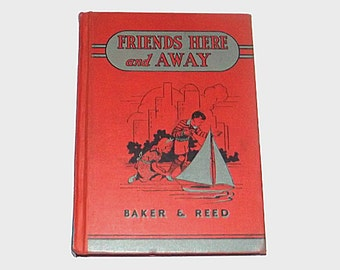 1930s textbook book / 30s children's storybook  / Antique Friends Here and Away Book