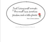 Hand Scribed Calligraphy 'Hans Christian Anderson' poem Sunshine Freedom and a Little Flower