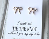 FREE SHIPPING. Rose Gold or Silver Plated Bow Earrings. I Could Not Tie The Knot Post Stud Earrings Bridesmaid  Maid of Honor Bridal Wedding