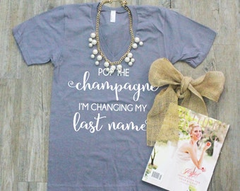 Pop the Champagne Shirt, Bride Shirt, Wedding Shirt, Bridal Shirt, Pop the Champagne, Bridal Gift, Gift for her, American Apparel