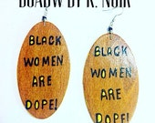 Black Women Are Dope! Earrings