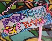 Naked Hippies, Hippie decor, Hippie Home, Beware Sign, Bohemian sign, Hippie Art, singleton art, Naked sign, Nude hippies, hippie sign