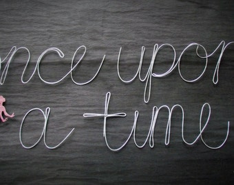 Once upon a time- 6inch wire words