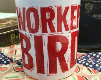 Worker Bird coffee mug