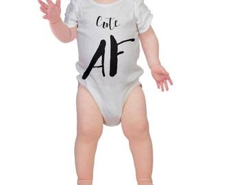 Cute AF -  Infant Onesie Bodysuit