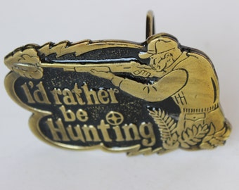 I'd Rather Be Hunting  Vintage Brass Belt Buckle Made in the USA The Great American Chicago Buckle Co