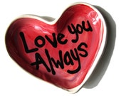 Love you always Heart Handmade Pottery soap or trinket candy dish by artzfolk