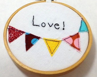 Winter Clearance Embroidery hoop art, 4  inch, bunting, Love