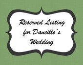 Reserved Dresses for Daneille's Bridesmaids