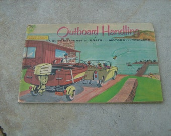 1957 outboard boating club of America booklet outboard handling guide for use of boats, motors and trailers