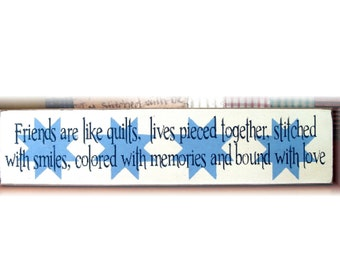 Friends are like quilts... primitive wood sign