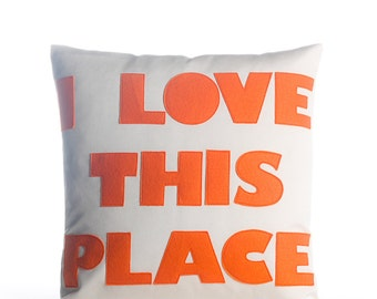 "Outdoor Pillow, Throw Pillow, Decorative Pillow, ""I Love This Place"" pillow, housewarming gift, pillow"