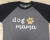 Dog mama shirt, dog shirt, dog mom shirt