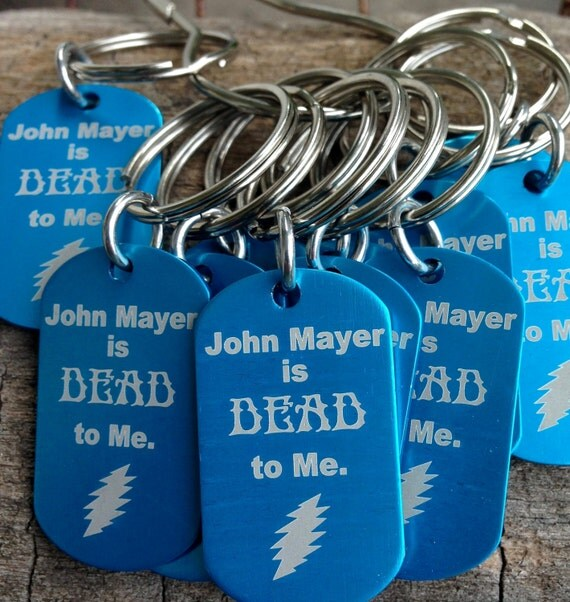 John Mayer And Company Dead: John Mayer Is DEAD To Me Keychain