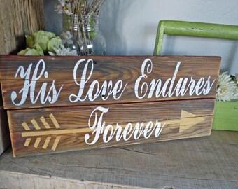 PAINTED barnwood Sign HIS Love Endures Forever Arrow christian Decor