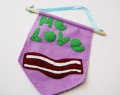 Me Love Bacon Lilac Mini Banner Flag Decoration Home Fun Novelty Gift Felt Art Food Wall Hanging
